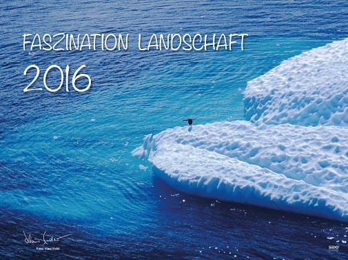 Sedlmayr-Bildkalender-Faszination-Landschaft-2016-Fotos-Klaus-Ender